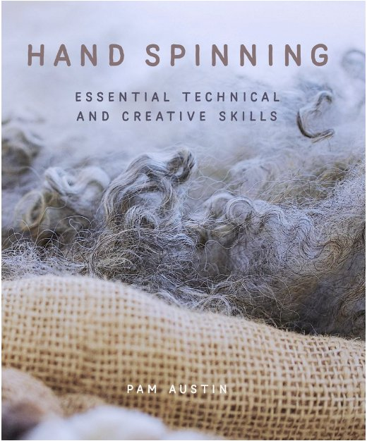 Hand Spinning: Essential Technical and Creative Skills